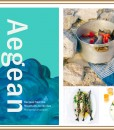 AEGEAN - RECIPES FROM THE MOUNTAIN TO THE SEA COOKBOOK